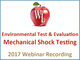 environmental-test-and-evaluation-mechanical-shock-testing-2017-webinar-recording