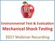 environmental-test-and-evaluation-mechanical-shock-testing-2017-webinar-recording