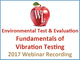 environmental-test-and-evaluation-fundamentals-of-vibration-testing-2017-webinar-recording