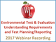 environmental-test-and-evaluation-understanding-requirements-and-test-planning-reporting-2017-webinar-recording