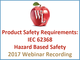 product-safety-requirements-iec-62368-hazard-based-safety-2017-webinar-recording