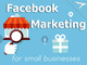 facebook-marketing-for-small-businesses