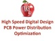 high-speed-digital-design-session-3-pcb-power-distribution-and-optimization