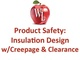 product-safety-insulation-design-w-creepage-clearance