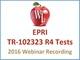 epri-tr-102323-r4-tests-2016-webinar-recording