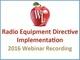 radio-equip-directive-implementation-2016-webinar-recording