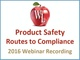 product-safety-routes-to-compliance-2016-webinar-recording