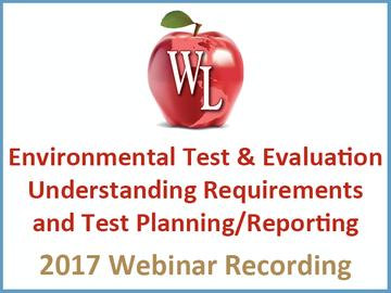 Environmental Test and Evaluation: Understanding Requirements and Test Planning/Reporting [2017 Webinar Recording] (module)