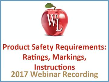 Product Safety Requirements: Ratings, Markings, Instructions [2017 Webinar Recording] (module)