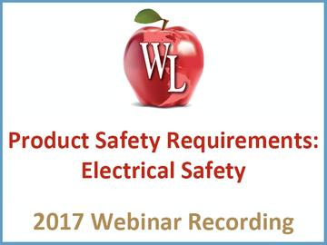 Product Safety Requirements: Electrical Safety [2017 Webinar Recording] (module)