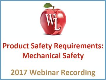 Product Safety Requirements: Mechanical Safety [2017 Webinar Recording] (module)