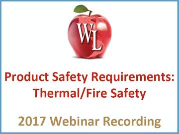 Product Safety Requirements: Thermal/Fire Safety [2017 Webinar Recording] (module)