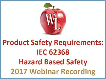 Product Safety Requirements: IEC 62368 – Hazard Based Safety [2017 Webinar Recording] (module)
