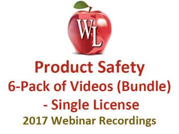 Product Safety 6-Pack of Videos (Bundle) - Single License [2017 Webinar Recordings]