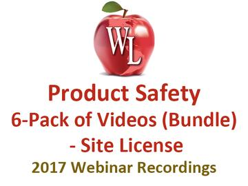 Product Safety 6-Pack of Videos (Bundle) - Site License [2017 Webinar Recordings]