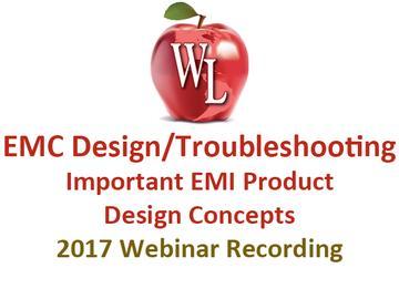 EMC Design/Troubleshooting: Important EMI Product Design Concepts [2017 Webinar Recording] (module)