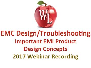 EMC Design/Troubleshooting: Important EMI Product Design Concepts [2017 Webinar Recording]
