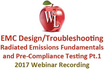 EMC Design/Troubleshooting: Radiated Emissions Fundamentals and Pre-Compliance Testing Pt.1 [2017 Webinar Recording]