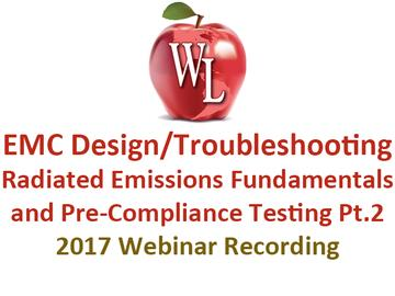 EMC Design/Troubleshooting: Radiated Emissions Fundamentals and Pre-Compliance Testing Pt.2 [2017 Webinar Recording]