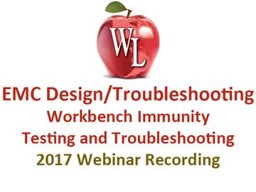 EMC Design/Troubleshooting: Workbench Immunity Testing and Troubleshooting [2017 Webinar Recording]