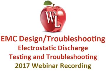 EMC Design/Troubleshooting: Electrostatic Discharge (ESD) Testing and Troubleshooting [2017 Webinar Recording]