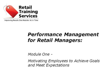 Performance Management for Retail Managers, Part 1: Goal Setting and Motivating Team Members