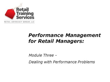 Performance Management for Retail Managers, Part 3: Dealing with Performance Problems - Counseling, PIPs, and Terminating Team Members