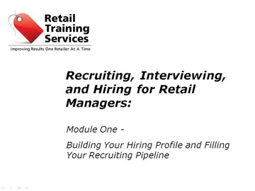 Recruiting, Hiring, and Selecting Employees, Part 1: Recruiting Team Members and Understanding Hiring Profiles