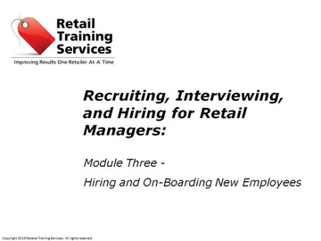 Recruiting, Hiring, and Selecting Employees, Part 3: Hiring and Onboarding New Team Members