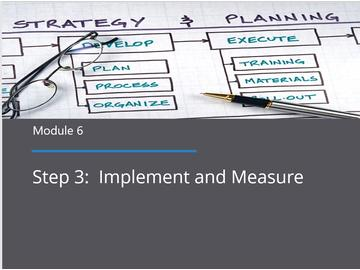 Module 6 - Implement and Measure