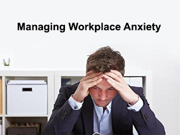 Managing Workplace Anxiety Course
