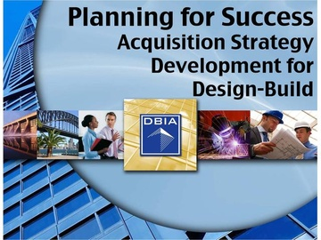 Planning for Success:  Acquisition Strategy Development for Design-Build