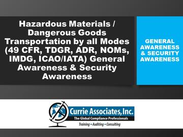 Hazardous Materials/Dangerous Goods Transportation by all modes (49 CFR, TDGR, ADR, NOMs, IMDG Amd 38-16, ICAO/IATA) General Awareness & Security Awareness Training 2018
