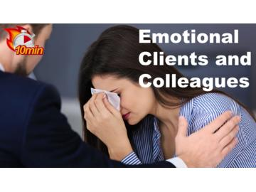 Emotional Clients and Colleagues