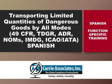 Transporting Limited Quantities of Dangerous Goods by All Modes (49 CFR, TDGR, ADR, NOMs, IMDG Amdt 38-16, ICAO/IATA) 2018 - Spanish Course