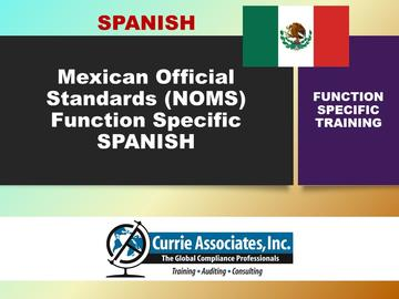 Mexican Official Standards (NOMs) Function Specific Training 2019 - Spanish Course