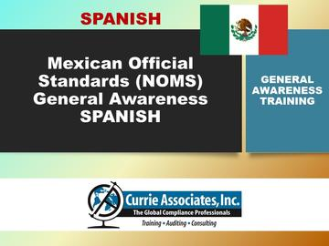 Mexican Official Standards (NOMS) General Awareness Training 2019 – Spanish Course