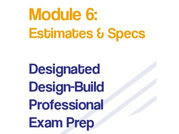 Module 6 - Specifications & Estimating - DDBPEP