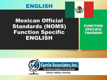 Mexican Official Standards (NOMs) Function Specific Training 2019 – English