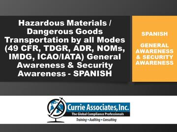 Hazardous Materials/Dangerous Goods Transportation by all modes (49 CFR, TDGR, ADR, NOMs, IMDG, ICAO/IATA) General Awareness & Security Awareness Training 2019 - Spanish