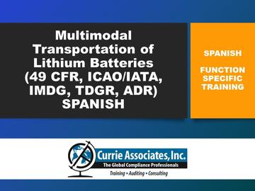 Safe and Compliant Multimodal Transportation of Lithium Batteries (49 CFR, ICAO/IATA, IMDG, TDGR, ADR) - Spanish (2019)