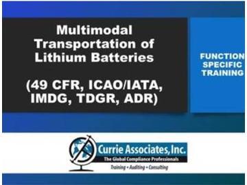 Safe and Compliant Multimodal Transportation of Lithium Batteries (49 CFR, ICAO/IATA, IMDG, TDGR, ADR) 2020