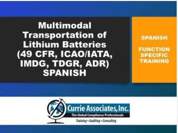 Safe and Compliant Multimodal Transportation of Lithium Batteries (49 CFR, ICAO/IATA, IMDG, TDGR, ADR) Spanish - 2020