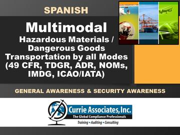 Hazardous Materials/Dangerous Goods Transportation by all modes (49 CFR, TDGR, ADR, NOMs, IMDG, ICAO/IATA) General Awareness & Security Awareness Training 2020 - Spanish