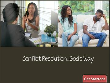 Conflict Resolution...God's Way