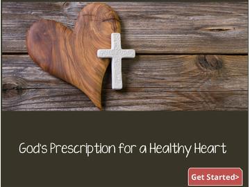 God's Prescription for a Healthy Heart