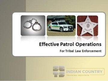 Effective Patrol Operations for Tribal Law Enforcement