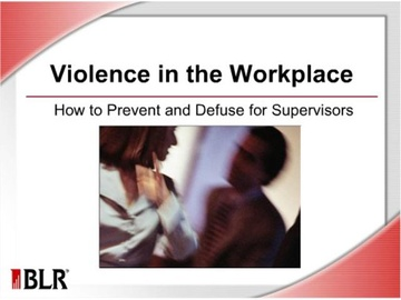 Violence in the Workplace - How to Prevent and Defuse for Supervisors Course
