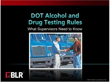 DOT Alcohol and Drug Testing Rules - What Supervisors Need to Know Course