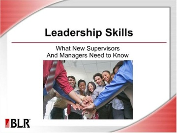 Leadership Skills: What New Supervisors and Managers Need to Know